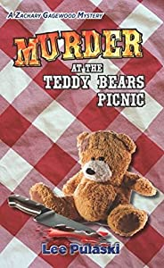 Murder at the Teddy Bears Picnic (Zachary Gagewood Mysteries, #3)