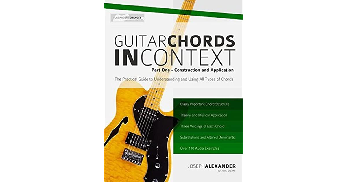 Guitar Chords In Context Part One Learn To Construct And Apply