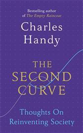 The Second Curve Thoughts on Reinventing Society by Charles Handy (z-lib.org) (1)