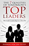 THE 7 QUALITIES OF TOMORROW´S TOP LEADERS: Successful Leadership In A New Era