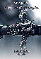 SPARKS: El poder del Dragón (Juvenil fantasía)