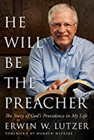 He Will Be the Preacher: The Story of God's Providence in My Life