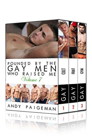 Pounded By The Gay Men Who Raised Me: Volume 7