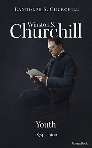 Winston S. Churchill: Youth, 1874-1900 (Volume I)