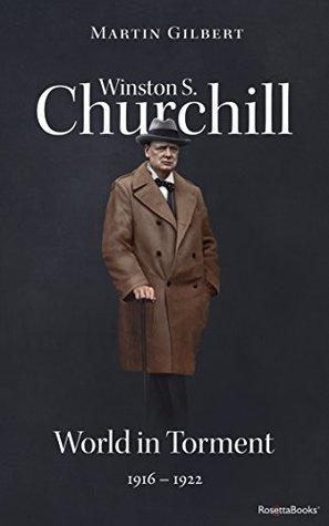 Winston S. Churchill: World in Torment, 1916-1922 (Volume IV)