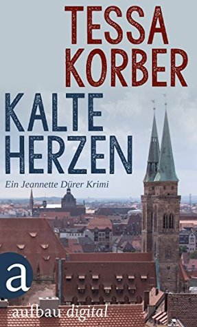Kalte Herzen (Jeannette Dürer, #5) Tessa Korber