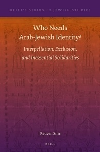 Who Needs Arab-Jewish Identity Interpellation, Exclusion, and Inessential Solidarities
