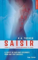 Saisir (Ten Tiny Breaths, #3)