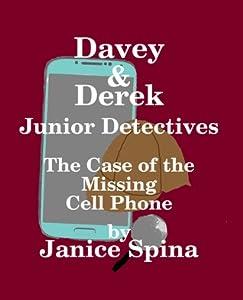 The Case of the Missing Cell Phone (Davey & Derek Junior Detectives #1)