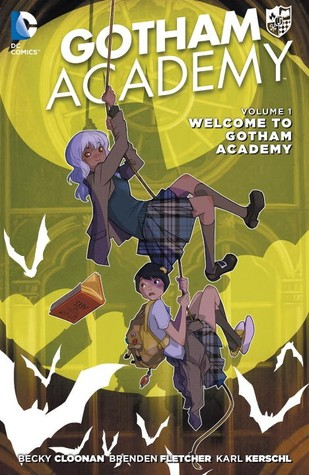 Gotham Academy, Vol  1: Welcome to Gotham Academy by Becky Cloonan
