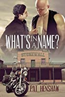 What's in a Name? (Foothills Pride, #1)
