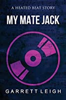 My Mate Jack (Heated Beat, #1)