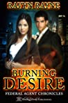 Burning Desire (Federal Agent Chronicles, #1)