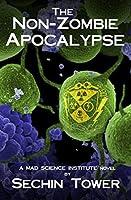The Non-Zombie Apocalypse (Mad Science Institute Book 2)