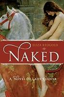Naked: A Novel of Lady Godiva