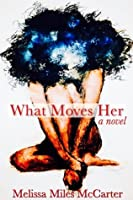 What Moves Her