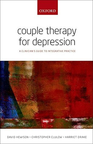 Couple Therapy for Depression A clinician's guide to integrative practice