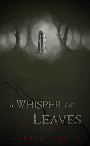 Read A Whisper Of Leaves By Ashley Capes