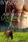 A Bear of a Reputation (Greyelf Grizzlies, #1)
