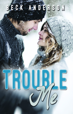 Trouble Me (Fix You, #2)