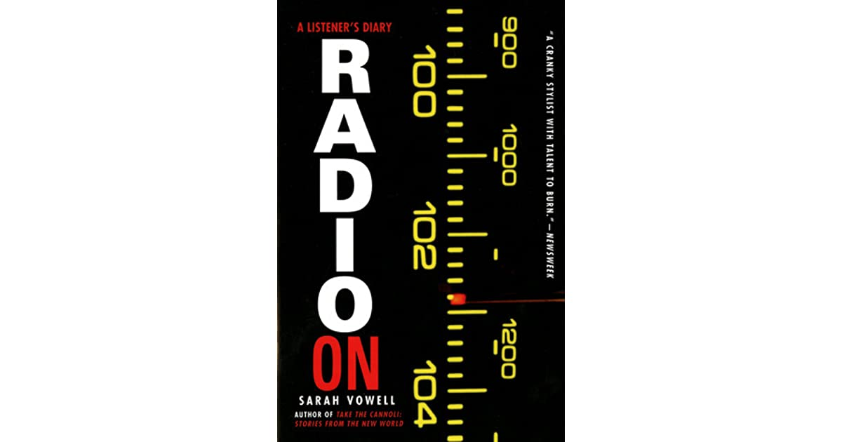 Radio On A Listeners Diary By Sarah Vowell
