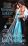 The Maddening Lord Montwood (The Rakes of Fallow Hall, #3)