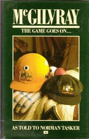 McGilvray : The Game Goes On    by Alan McGilvray