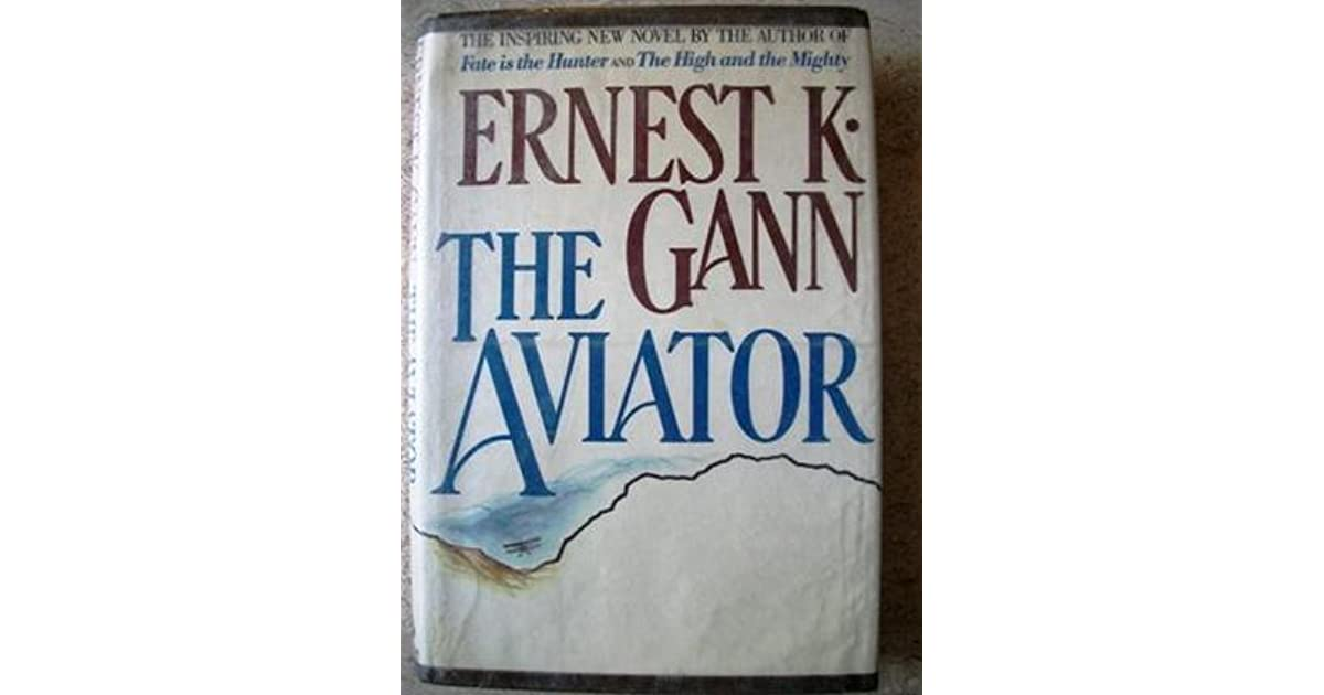 The Aviator by Ernest K  Gann