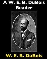 A W. E. B. DuBois Reader (Baltimore Authors, #18 )