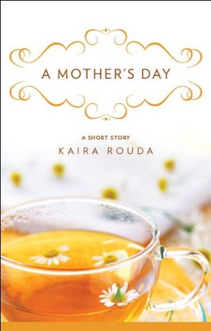 A Mother's Day by Kaira Rouda