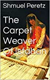 The Carpet Weaver of Isfahan