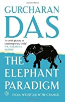 The Elephant Paradigm: India Wrestles with Change