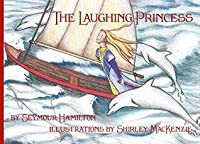 The Laughing Princess (Illustrated)