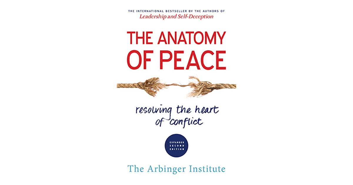 The Anatomy of Peace: Resolving the Heart of Conflict by The ...