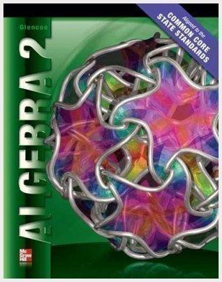 Glencoe Algebra 2 CCSS Teacher Edition by McGraw-Hill Education