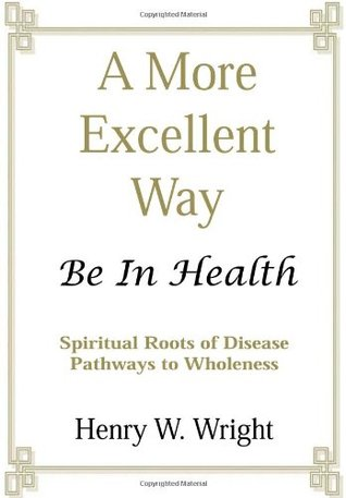 A More Excellent Way: Be in Health: Pathways of Wholeness, Spiritual
