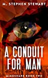 A Conduit for Man