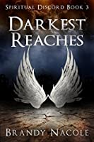 Darkest Reaches (Spiritual Discord Book 3)