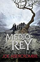 Medio rey (El mar quebrado, #1)