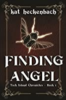 Finding Angel (Toch Island Chronicles Book 1)