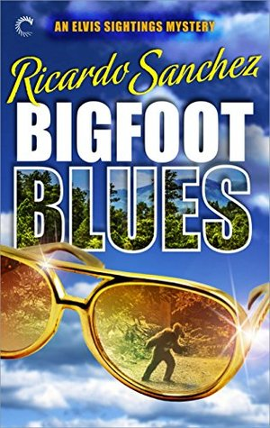Bigfoot Blues (An Elvis Sightings Mystery, #2)