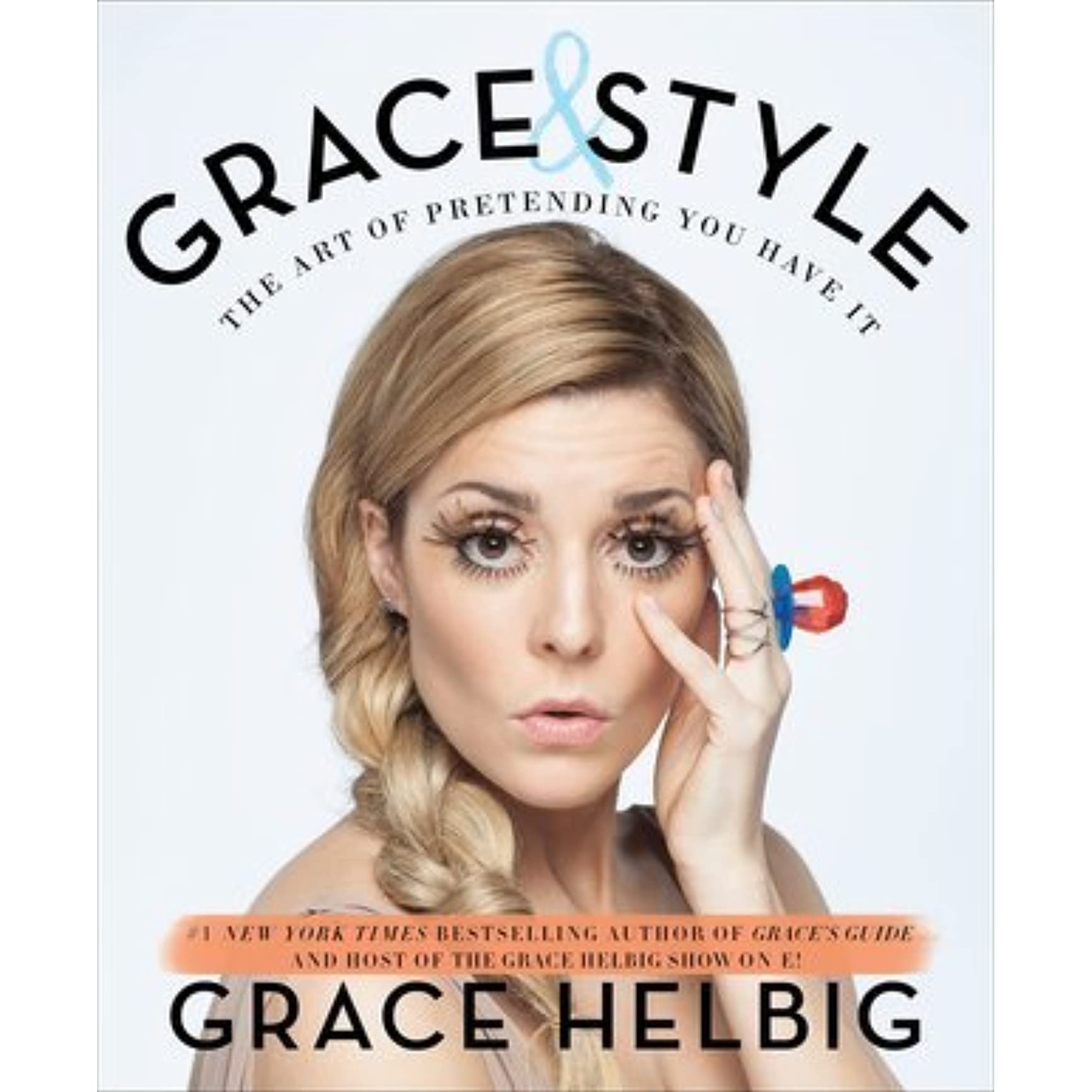 Grace \u0026 Style: The Art of Pretending You Have It by Grace