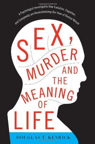 Sex, murder, and the meaning if life
