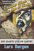Ancient Aliens and the Age of Giants: Through the Wormhole (Volume 2)