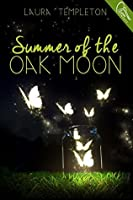 Summer of the Oak Moon