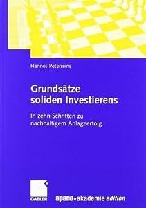 Grundsätze soliden Investierens: In zehn Schritten zu nachhaltigem Anlageerfolg