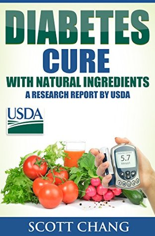 Diabetes Cure With Natural Ingredients: A research report by USDA