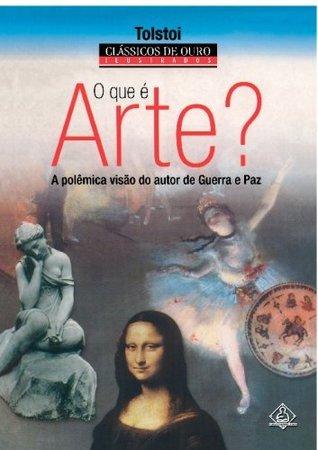 O Que é Arte? A Polêmica Visão do Autor de Guerra e Paz