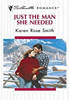 Just The Man She Needed (Mills & Boon Silhouette)
