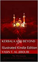 Kerbala and Beyond: Illustrated Digital Edition